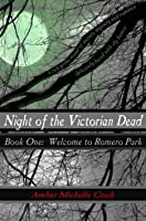 Welcome to Romero Park (Night of the Victorian Dead #1)