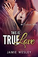 This Is True Love (Exclusive! #1)