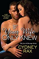 If Your Wife Only Knew (Love & Revenge)