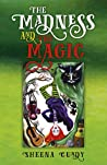 The Madness and the Magic by Sheena Cundy