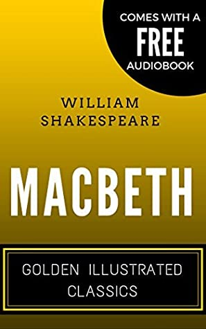 Macbeth: By William Shakespeare - Illustrated (Comes with a Free Audiobook)