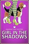 Girl in the Shadows (Diamond Files Mystery #1)