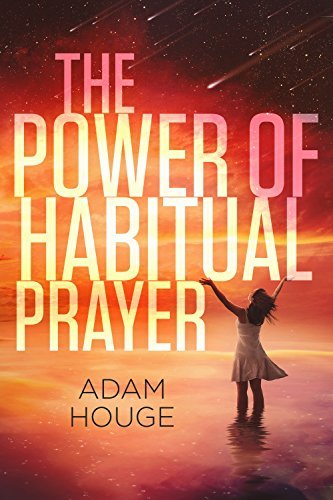 the life changing power of habitual prayer