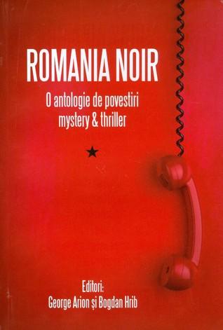 Romania Noir - O antologie de povestiri mystery & thriller