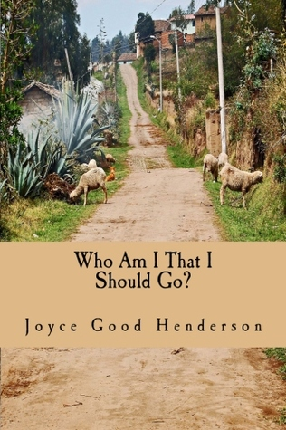 Who Am I That I Should Go?: A Guide to Short-Term Missions