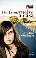 Por Favor Vuelve A Casa (Spanish Edition)