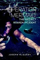 Operation Mermaid: The Project Kraken Incident