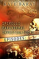Spirelli Paranormal Investigations: Episodes 1-3 (Spirelli Paranormal Investigations Collection Book 1)