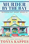 Murder By The Bay : A Cozy Short Story (Blossom Bay Short Story Series)
