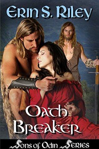 Oath Breaker (Sons of Odin #3) by Erin S  Riley