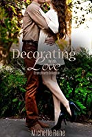 Decorating With Love (Strong Hearts Collection #1)