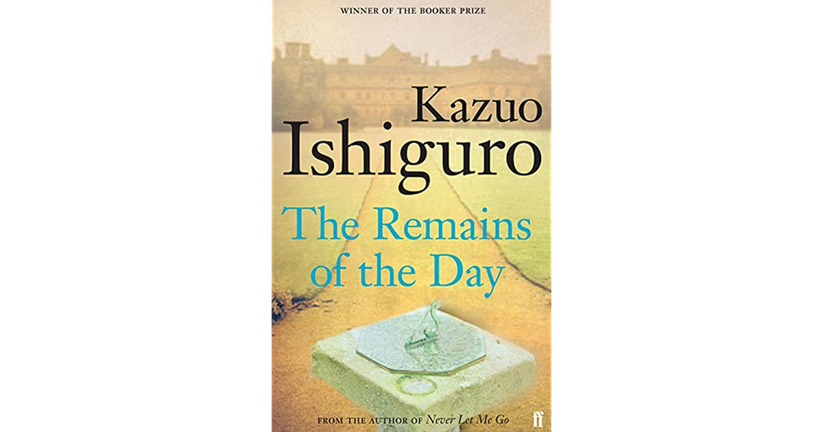 remains of the day essays The remains of the day, winner of the 1989 booker prize, was written by kazuo ishiguro in 1989 ishiguro was born in nagasaki , japan, on november 8, 1954 at the age of five he came to great britain, were he had a typical english upbringing with an immersion in japanese culture and language.