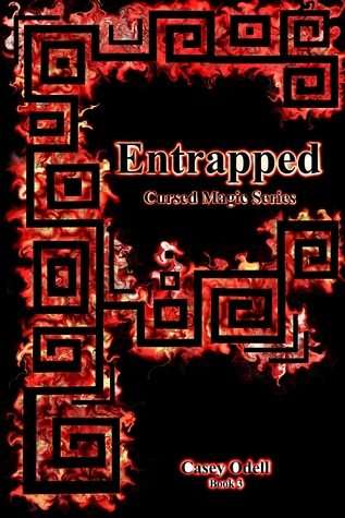 Entrapped (Cursed Magic, #3)