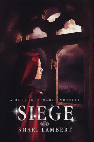 Siege: A Borrowed Magic Novella (Borrowed Magic #2)