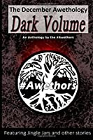 The December Awethology - The Dark Volume