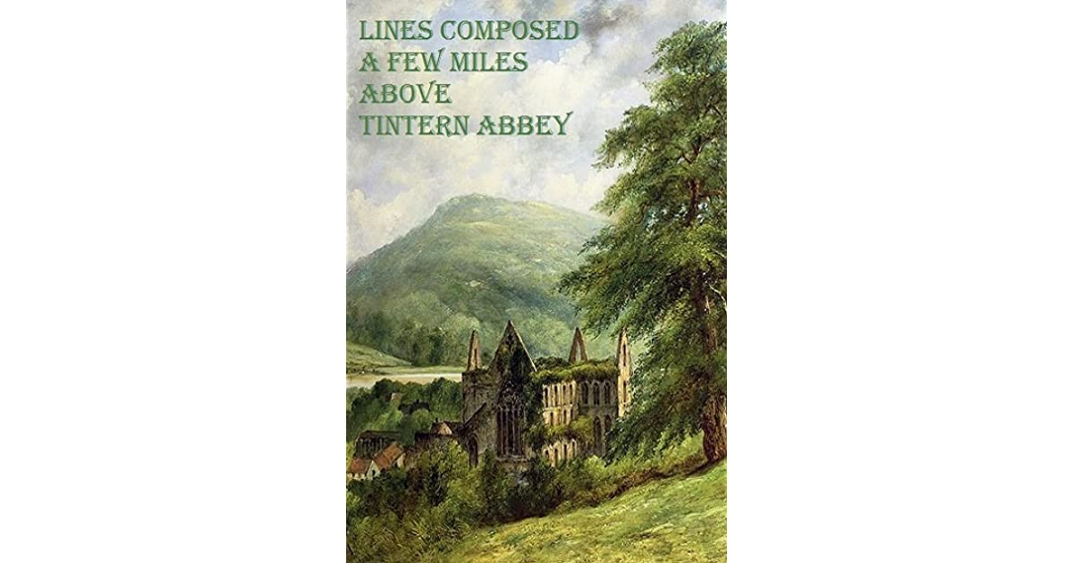 "analysis of william wordworths lines composed a few miles above tintern abbey and samuel taylor cole The poem ""lines composed a few miles above tintern mariner"" by samuel taylor above tintern abbey by william wordsworth in."