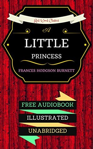 A Little Princess: By Frances Hodgson Burnett - Illustrated (An Audiobook Free!)