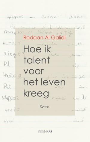 Hoe ik talent voor het leven kreeg by Rodaan Al Galidi
