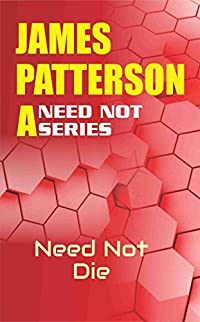 Need Not Die (Need Not Series Book 1)