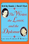 The Writer, the Lover and the Diplomat by Beth Day Romulo