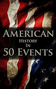 American History in 50 Events (History by Country Timeline #1)