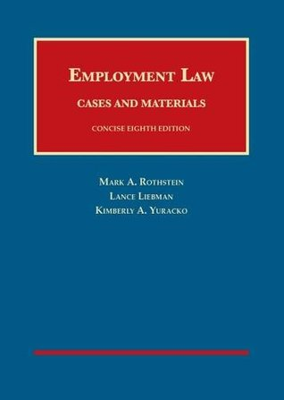 Employment Law Cases and Materials, Concise (University Casebook Series)