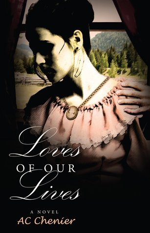 Loves of Our Lives by A.C. Chenier