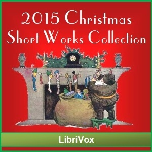 LibriVox Christmas Short Works Collection 2015
