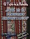 El tejido de la Rebeldía. ¿Qué es el feminismo comunitario?