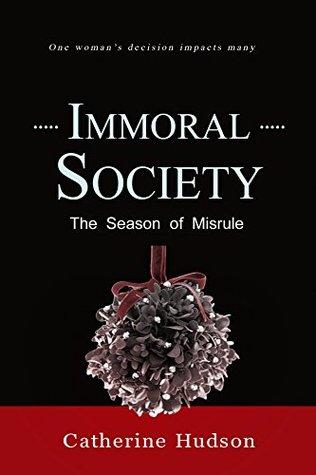 Immoral Society: The Season of Misrule (A Christmas Tale): An 18th Century Historical Romance Saga