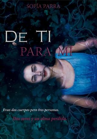 De ti para mí by Sofía Parra