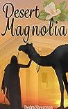 Desert Magnolia by Dedra L. Stevenson