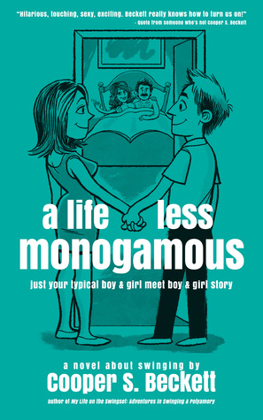 A Life Less Monogamous by Cooper S. Beckett