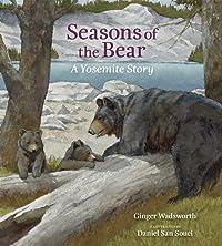 Seasons of the Bear: A Yosemite Story