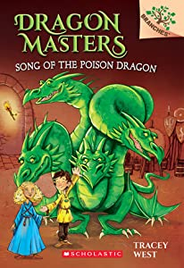 Song of the Poison Dragon: Branches Book (Dragon Masters #5)