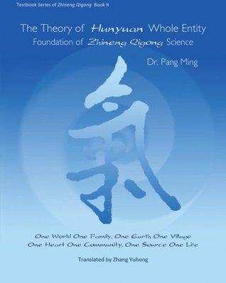 The Theory of Hunyuan Whole Entity by Pang Ming