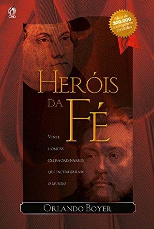 Heróis da fé by Orlando Boyer