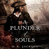 A Plunder of Souls (Thieftaker Chronicles, #3)