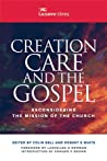 Creation Care and the Gospel by Colin Bell
