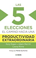 Las 5 elecciones clave: El camino hacia una productividad extraordinaria
