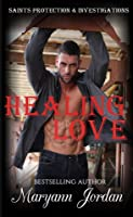 Healing Love (Saints Protection & Investigation, #2)
