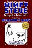 Minecraft Diary: Wimpy Steve Book 1: Trapped in Minecraft!