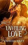 Unveiling Love: Episode I (A London Regency Romantic Suspense Tale, #1)