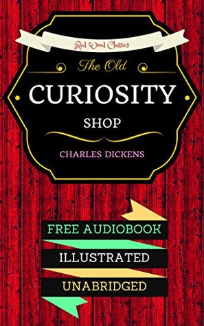 The Old Curiosity Shop: By Charles Dickens & Illustrated (An Audiobook Free!)