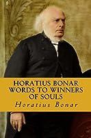 Horatius Bonar Words to Winners of Souls: Horatius Bonar Collection
