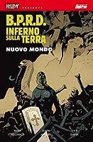 B.P.R.D. Inferno sulla Terra, Vol. 1: Nuovo Mondo (B.P.R.D. Hell on Earth, #1)