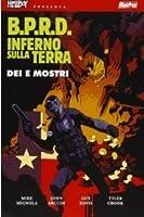 B.P.R.D. Inferno sulla Terra, Vol. 2: Dei e Mostri (B.P.R.D. Hell on Earth, #2)