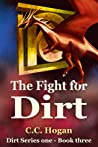 The Fight for Dirt (Dirt Series 1, #3)