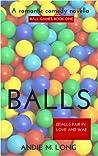 Balls (Ball Games, #1)