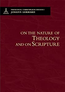 On the Nature of Theology and on Scripture - 2nd Edition